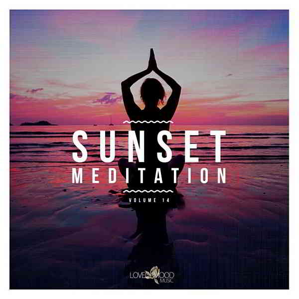 Sunset Meditation: Relaxing Chill Out Music Vol.14 (2020) торрент