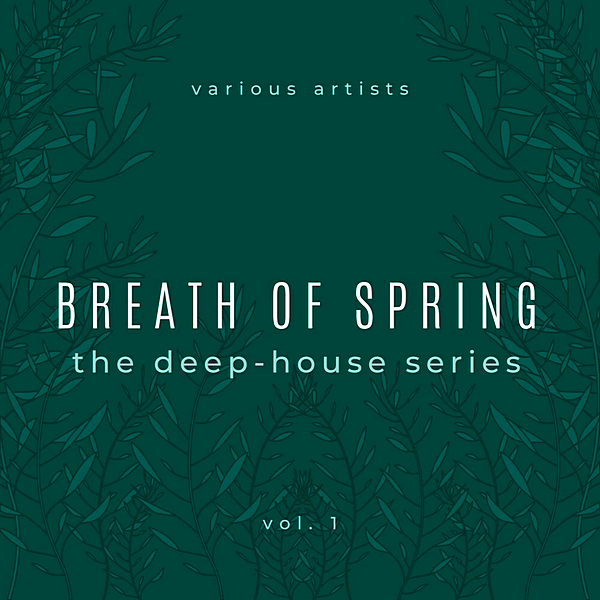 Breath Of Spring [The Deep House Series] Vol.1 (2020) торрент