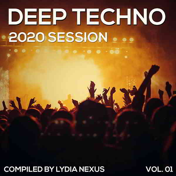 Deep Techno 2020 Session by Lydia Nexus (2020) торрент