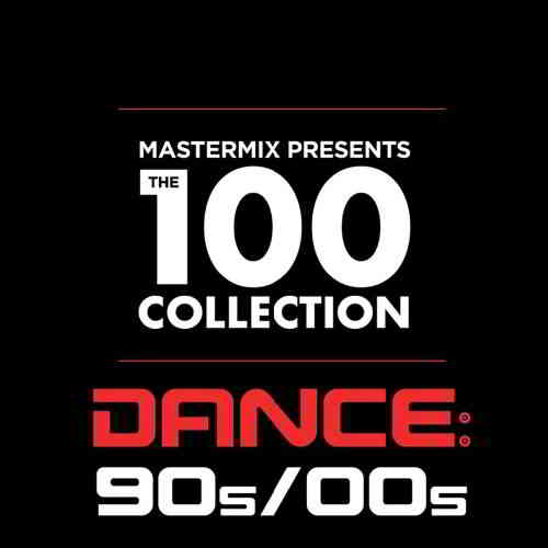 Mastermix Presents: The 100 Collection Dance 90s-00s (2020) торрент