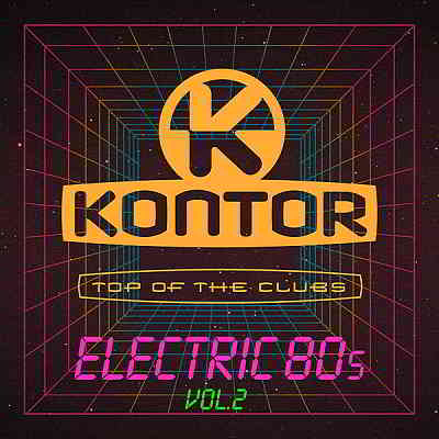 Kontor Top Of The Clubs: Electric 80s Vol.2 (2020) торрент