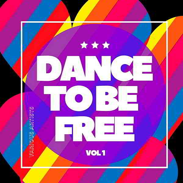 Dance To Be Free Vol.1 (2020) торрент