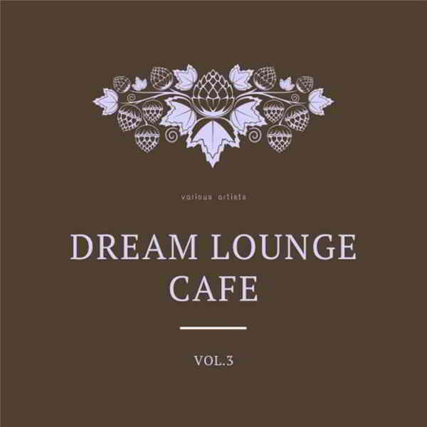 Dream Lounge Cafe, Vol. 3