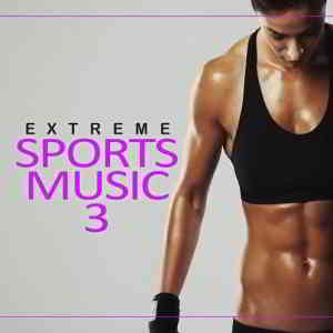 Extreme Sports Music Vol 3
