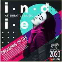 Dreaming Up Life: Indie Rock Music (2020) торрент