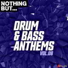 Nothing But... Drum & Bass Anthems, Vol. 08 (2020) торрент