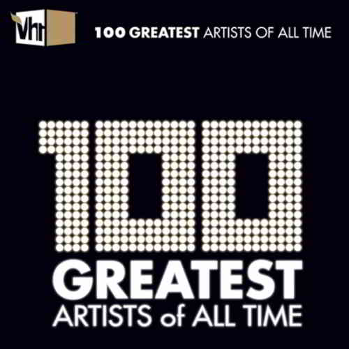 VH1 100 Greatest Artists of All Time (2020) торрент