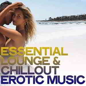 Essential Lounge & Chillout Erotic Music
