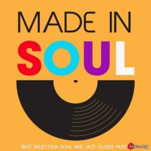 Made in Soul (Best Selection Soul And Jazz Oldies Music) (2020) торрент