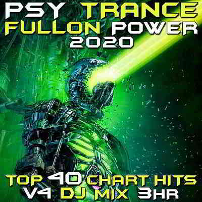 Psy Trance Fullon Power 2020 Vol 4 DJ Mix 3Hr (2020) торрент