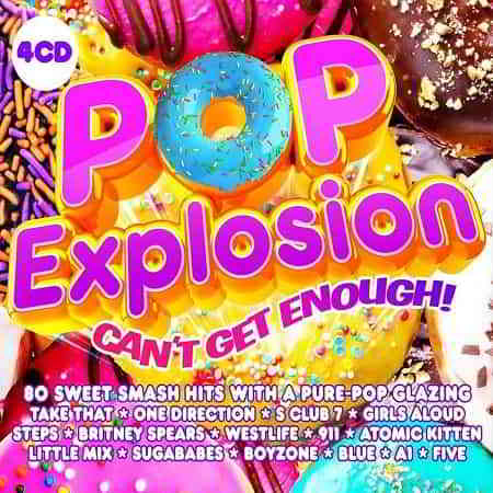 Pop Explosion: Can't Get Enough! [4CD] (2020) торрент