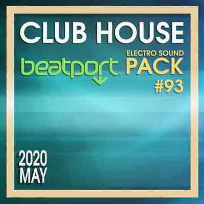 Beatport Club House: Electro Sound Pack #93 (2020) торрент