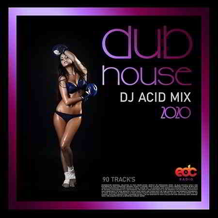 Dub House: DJ Acid Mix (2020) торрент
