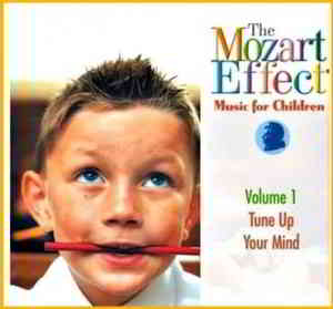 The Mozart Effect - Music for Children Vol.1 Tune Up Your Mind