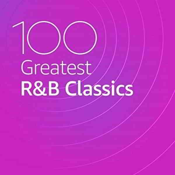 100 Greatest R&B Classics