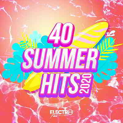 40 Summer Hits 2020 [Electro Flow Records]