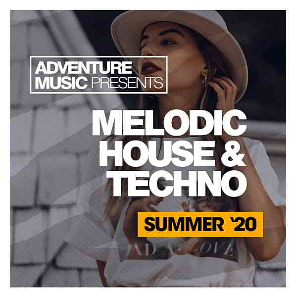 Melodic House & Techno [Summer '20]