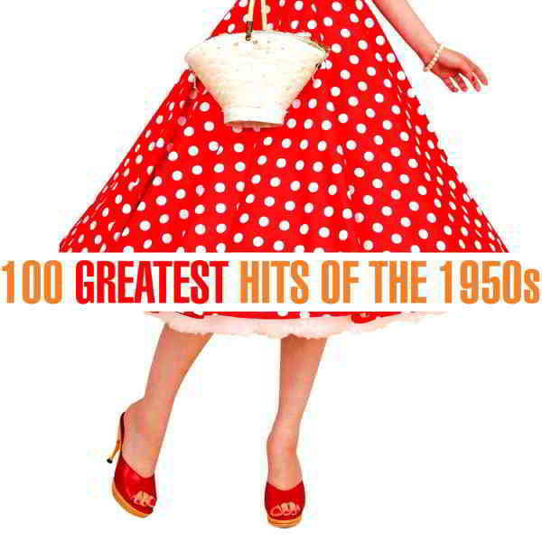 100 Greatest Hits of the 1950s (2020) торрент
