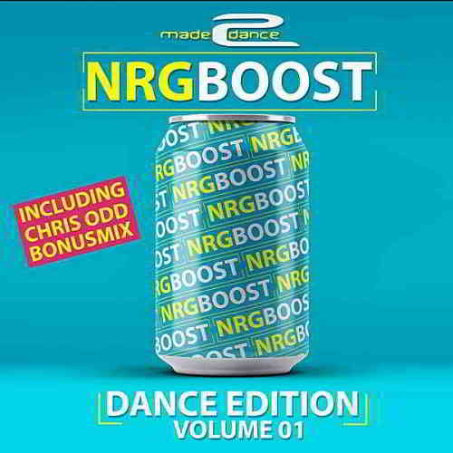 NRG Boost Dance Edition Volume 01 [Mixed By Chris Odd] (2020) торрент