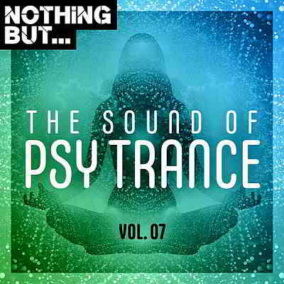 Nothing But... The Sound Of Psy Trance Vol.07 (2020) торрент