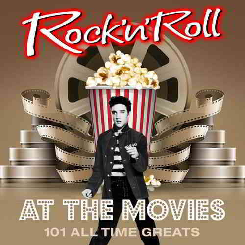 Rock 'N' Roll at the Movies - 101 All Time Greats (2020) торрент