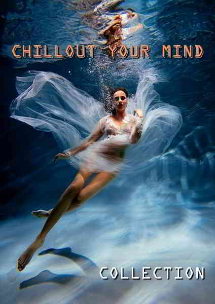 Chillout Your Mind: Lounge Collection (2020) торрент