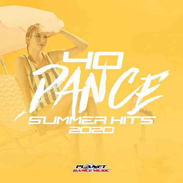 40 Dance Summer Hits 2020 [Planet Dance Music]