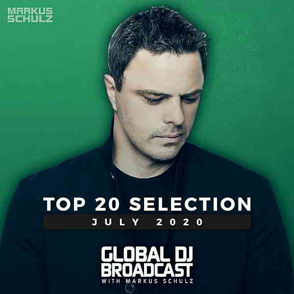 Global DJ Broadcast: Top 20 July 2020 [Extended Version]