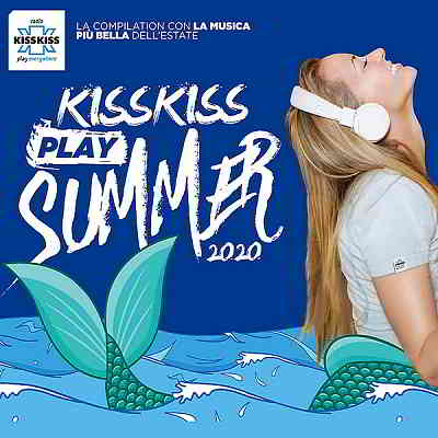Kiss Kiss Play Summer 2020 [Radio Kiss Kiss TOP 45 Italy]