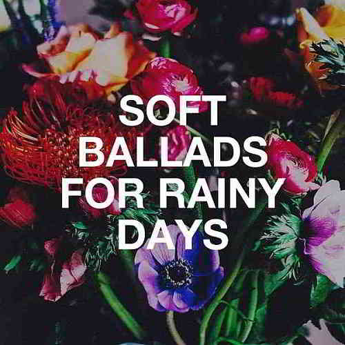 Soft Ballads For Rainy Days (2020) торрент