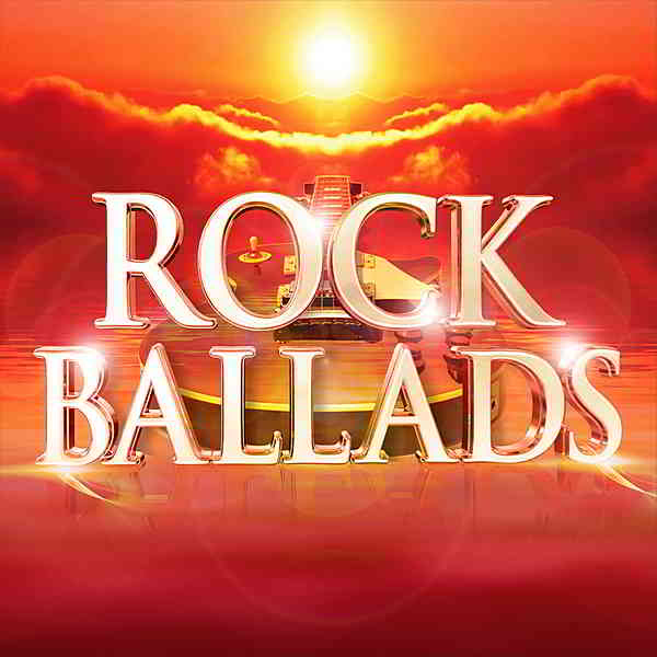 Rock Ballads [The Greatest Rock & Power Ballads Of The 70s 80s 90s 00s] (2019) торрент