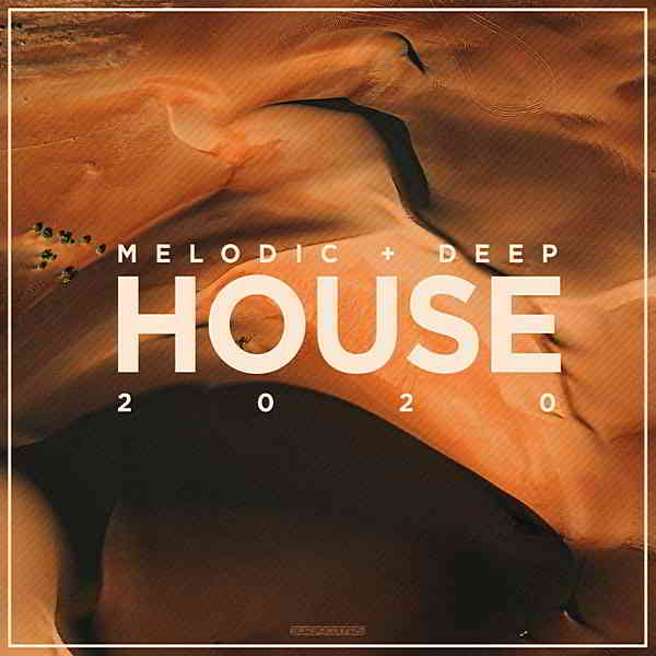 Melodic & Deep House 2020 [Supercomps Records] (2020) торрент