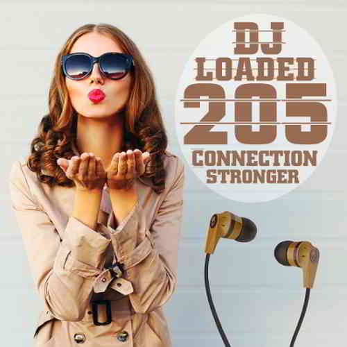 205 DJ Loaded Stronger Connection (2020) торрент