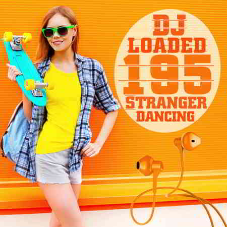 195 DJ Loaded Dancing Stranger (2020) торрент