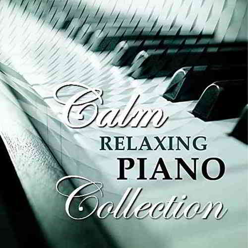 Calm Relaxing Piano: Collection (2020) торрент
