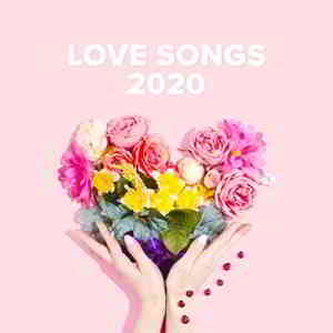 Love Songs 2020 (2020) торрент