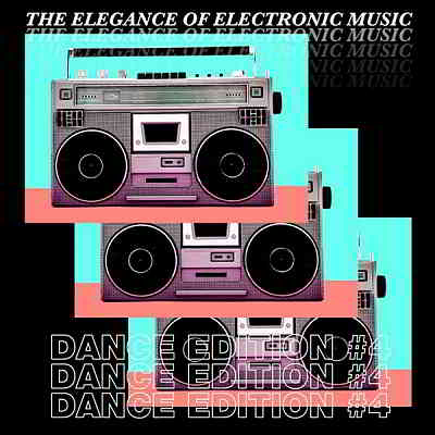 The Elegance Of Electronic Music: Dance Edition #4