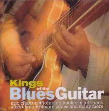 Kings Of The Blues Guitar (1999) торрент