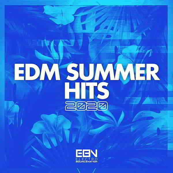 EDM Summer Hits 2020 [Electro Bounce Nation]