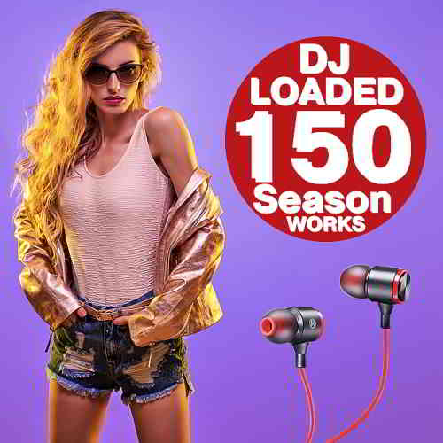 150 DJ Loaded Season Works (2020) торрент