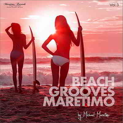 Beach Grooves Maretimo Vol. 3: House & Chill Sounds To Groove And Relax