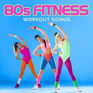 80s Fitness Workout Songs