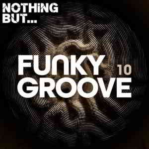 Nothing But... Funky Groove, Vol. 10 (2020) торрент