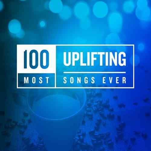 100 Most Uplifting Songs Ever