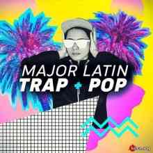 Major Latin Trap And Refresh (2019) торрент