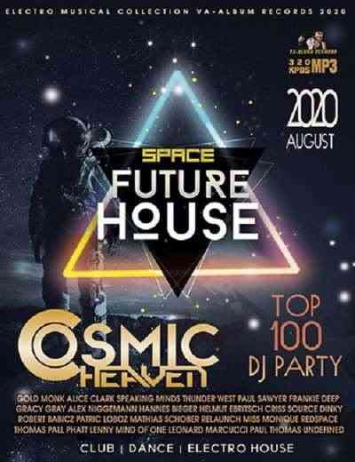 Cosmic Heaven: Future House - Electronic
