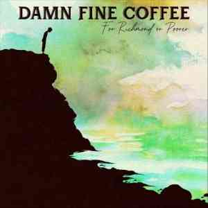 Damn Fine Coffee - For Richmond or Poorer (2020) торрент