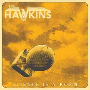 The Hawkins - Silence is a Bomb (2020) торрент