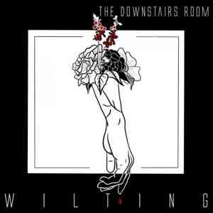 The Downstairs Room - Wilting (2020) торрент