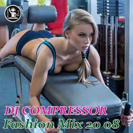 Dj Compressor - Fashion Mix 20-08